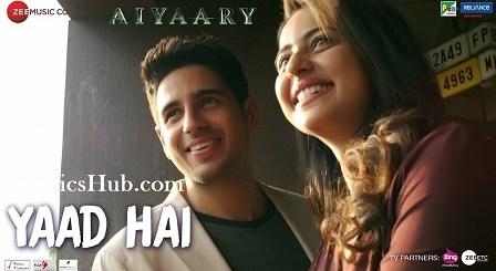 Yaad Hai Lyrics (Full Video) - Aiyaary | Sidharth Malhotra, Rakul Preet