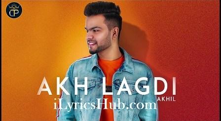 Akh Lagdi Lyrics (Full Video) – Akhil, Desi Routz
