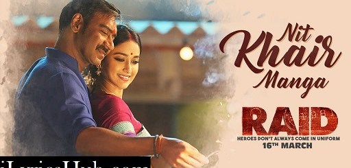 Nit Khair Manga Lyrics (Full Video) - RAID | Ajay Devgn, Ileana D'Cruz |