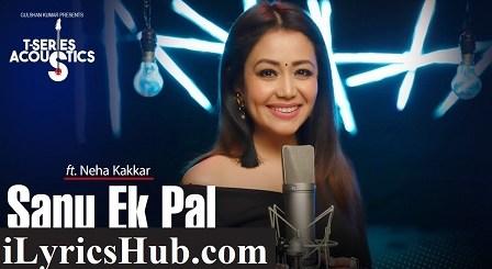 Sanu Ek Pal Lyrics (Full Video) - Neha Kakkar, Tony Kakkar