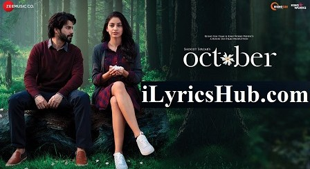 Manwa Lyrics (Full Video) - October |Sunidhi Chauhan, Shantanu Moitra