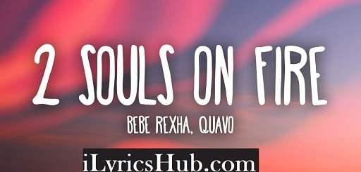 2 Souls on Fire Lyrics (Full Video) - Bebe Rexha, feat. Quavo