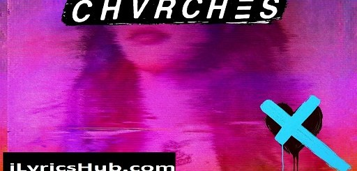 Heaven Vs Hell Lyrics - Chvrches | Love Is Dead