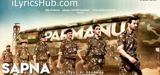 Sapna Lyrics (Full Video) - Arijit Singh | PARMANU:The Story Of Pokhran