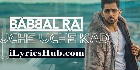 Uche Uche Kad Lyrics (Full Video) - Babbal Rai | Ranbir Singh