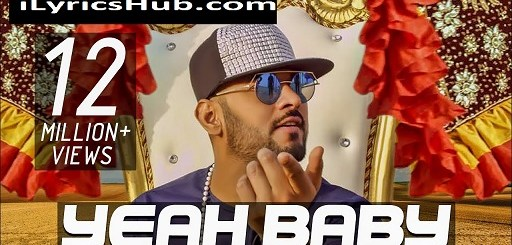 Yeah Baby Refix Lyrics (Full Video) - Garry Sandhu