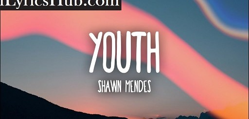 Youth Lyrics (Full Video) - Shawn Mendes | ft. Khalid |