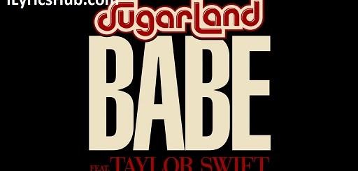 Sugarland Lyrics - Babe, Ft. Taylor Swift