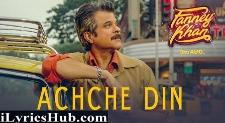 Achche Din Lyrics - Fanney Khan | Anil Kapoor, Aishwarya Rai