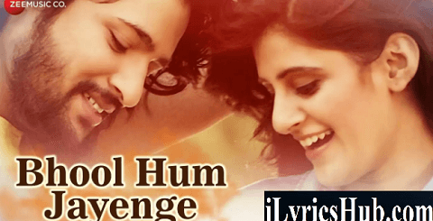 Bhool Hum Jayenge Lyrics - Sumit Kb | Shobayy
