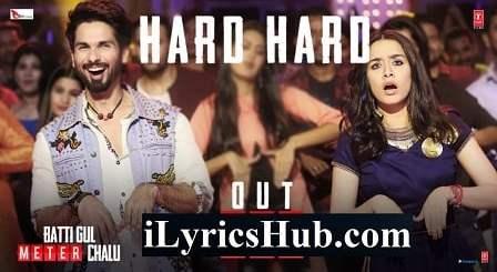 Hard Hard Lyrics - Batti Gul Meter Chalu   Mika Singh, Sachet Tandon