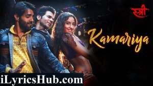 Kamariya Lyrics - Stree | Nora Fatehi, Rajkummar Rao