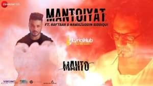 Mantoiyat Lyrics - Raftaar & Nawazuddin Siddiqui   18+