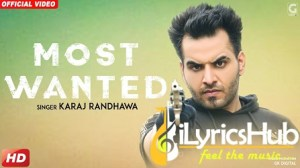 Most Wanted Lyrics - Karaj Randhawa , Prince Rakhdi