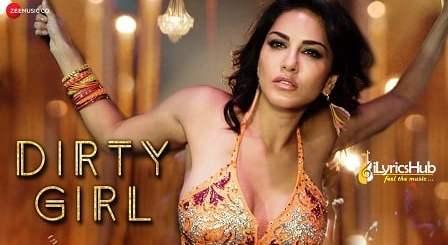 Dirty Girl Lyrics - Ikka   Sunny Leone, Karishma Tanna