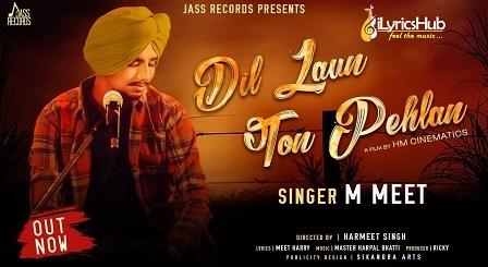 Dil Laun Ton Pehlan Lyrics - M Meet, Shivani Nangla