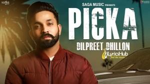 Picka Lyrics - Dilpreet Dhillon, Desi Crew