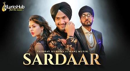 Sardaar Lyrics - Vaibhav Kundra, Manj Musik