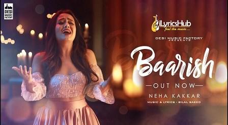 Baarish Lyrics - Neha Kakkar, Bilal Saeed