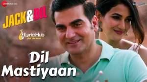 Dil Mastiyaan Lyrics - Jack & Dil   Ash King, Payal Dev