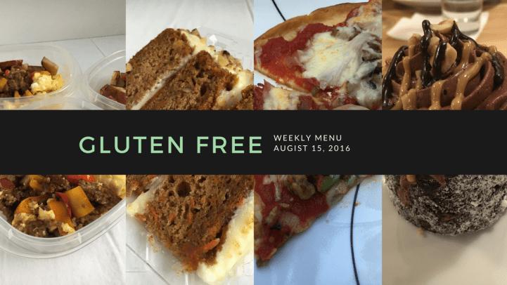 Gluten Free Weekly Menu August 15 2016