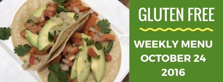 Gluten Free Weekly Menu Plan October 24 2016