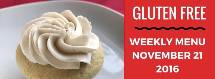 Gluten Free Menu Plan November 21 2016