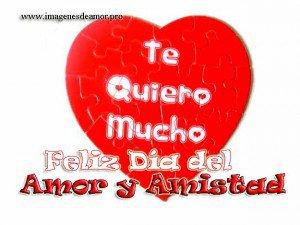 Te quiero mucho Feliz día del Amor y Amistad