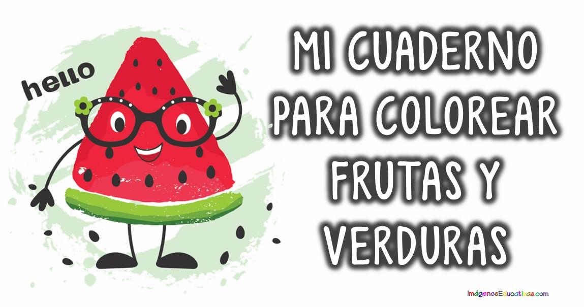 Mi Cuaderno Para Colorear Frutas Y Verduras Imagenes Educativas
