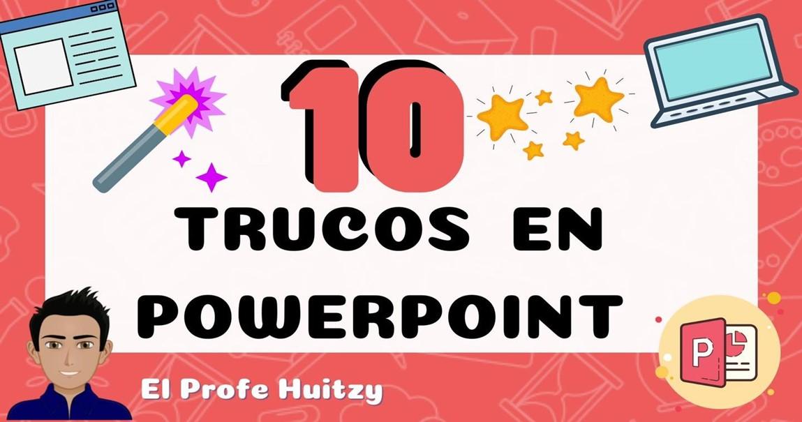 10 TRUCOS EN POWER POINT PARA MAESTROS Y PROFESORES
