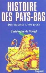 Histoire des Pays-Bas : des origines à nos jours / Christophe de Voogd