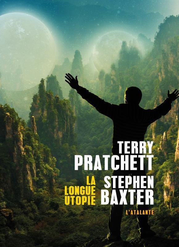 La longue utopie / Terry Pratchett, Stephen Baxter