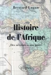 Histoire de l'Afrique : des origines à nos jours / Bernard Lugan