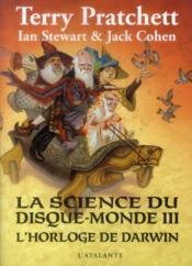 La science du Disque-Monde III : l'horloge de Darwin / Terry Pratchett, Ian Stewart & Jack Cohen