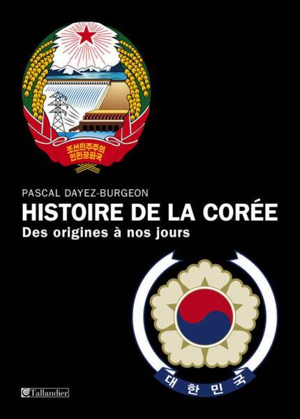 Histoire de la Corée : des origines à nos jours / Pascal Dayez-Burgeon