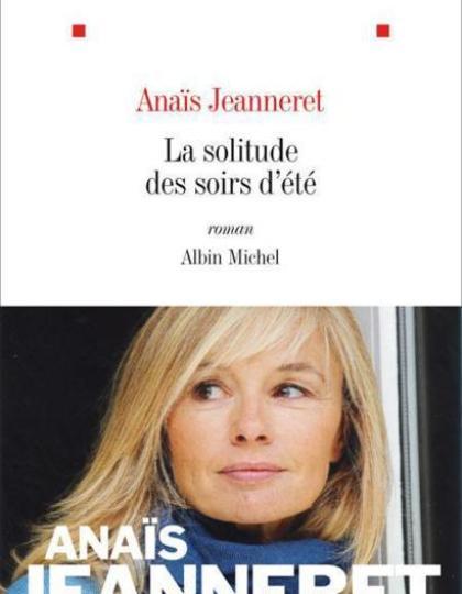 Anaïs Jeanneret - La solitude des soirs d'été