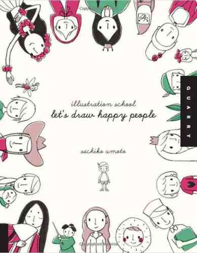 Illustration School: Lets Draw Happy People
