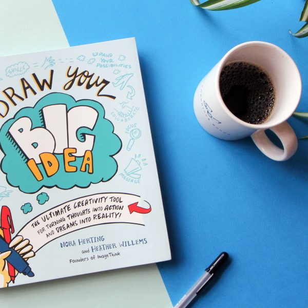 ImageThink Book, Draw Your Big Idea, by ImageThink CEO and co-Founder Nora Herting and Heather Willems