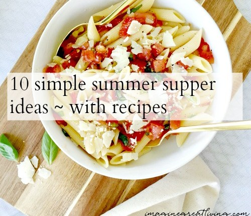 10 simple summer supper ideas - with recipes