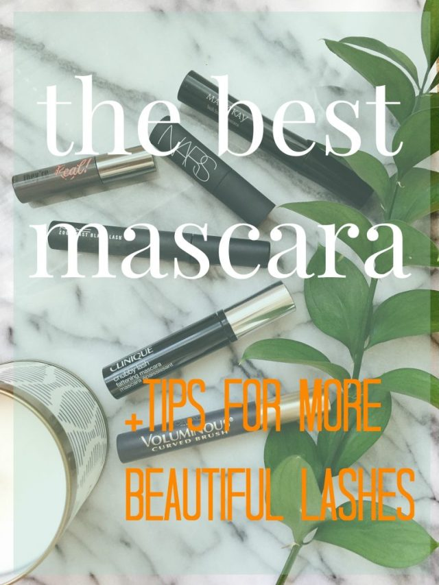 The best mascara I've found, plus tips for more beautiful lashes