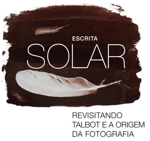 Escrita Solar - Revisitando Talbot e a origem da fotografia