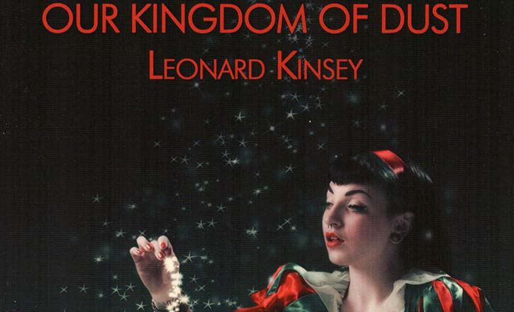 Our Kingdom of Dust by Leonard Kinsey