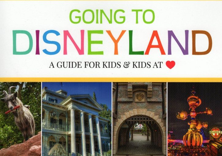Going to Disneyland A Guide for Kids & Kids at Heart