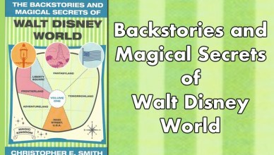 Backstories and Magical Secrets of Walt Disney World