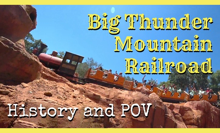 big thunder mountain railroad history and POV
