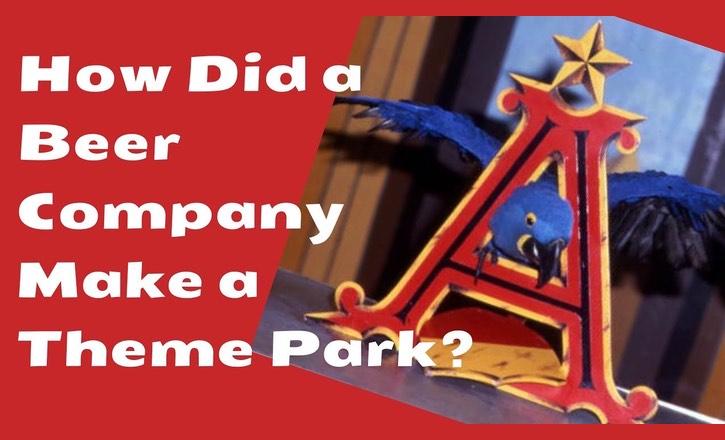 Anheuser Busch and Busch Gardens History