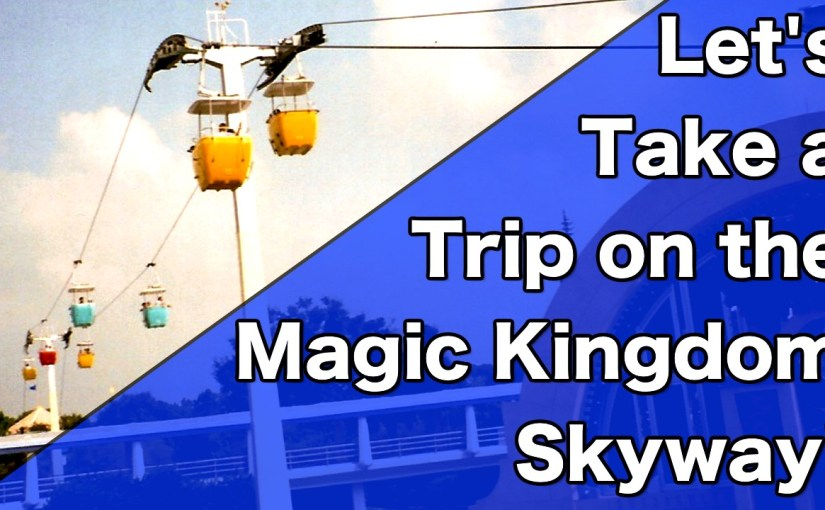 Let's Take a Ride on the Magic Kingdom Skyway in 1997!
