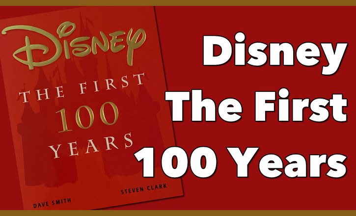 Disney: The First 100 Years Book Review