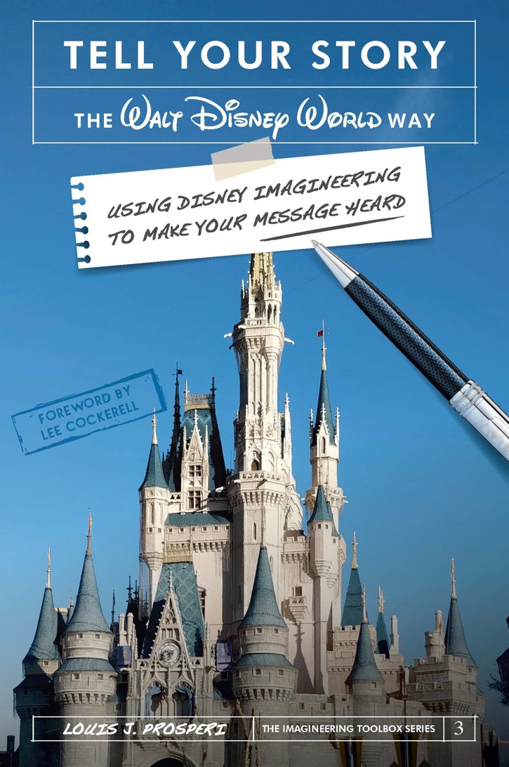 tell your story the walt disney world way by Louis J Prosperi