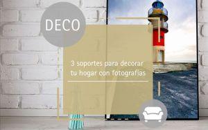 3-soportes-para-decorar-tu-hogar-con-footgrafías-metacrilato-lámina-fine-art-lienzo